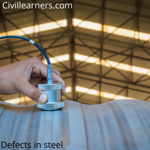 Defects in steel | Detailed Explanation